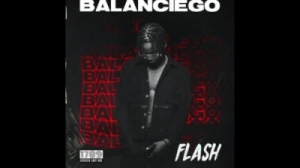 "Flash - ""Balanciego"" (Prod. By Sarz)"